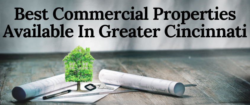 Best Commercial Properties Available In Greater Cincinnati