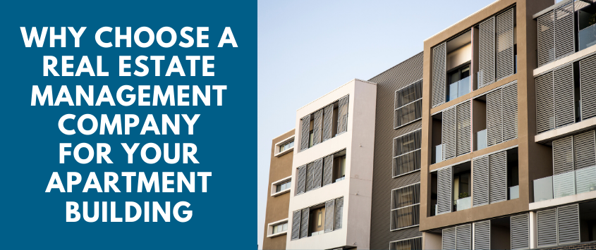 Why Choose a Real Estate Management Company for Your Apartment Building
