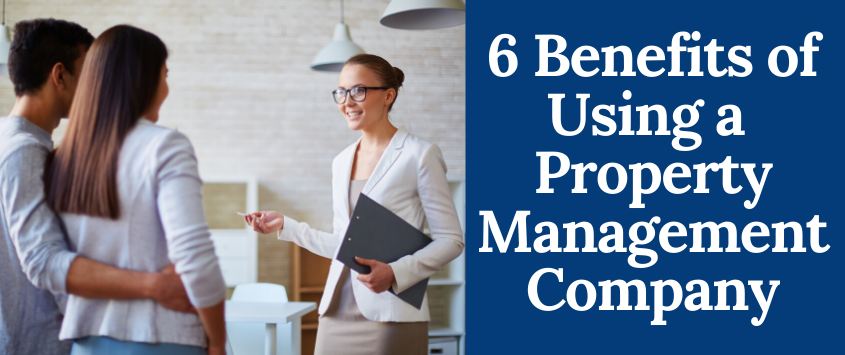 6 Benefits of Using a Property Management Company