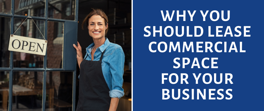 Why You Should Lease Commercial Space For Your Business