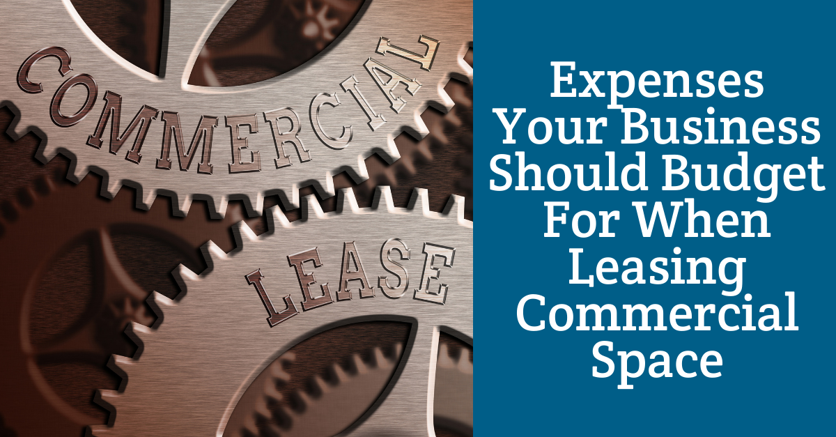 Expenses Your Business Should Budget For When Leasing Commercial Space
