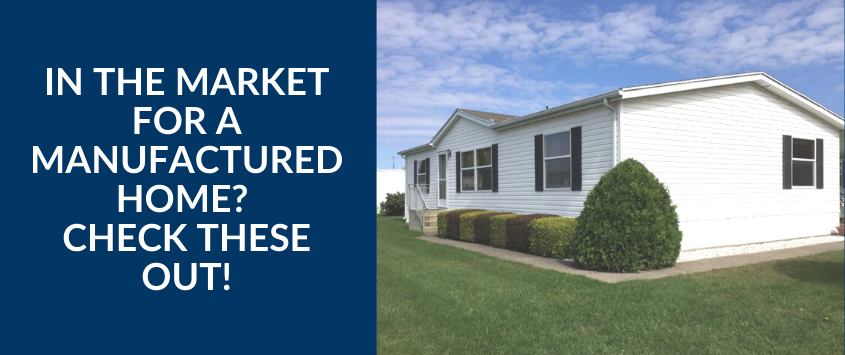In the Market for a Manufactured Home? Check These Out!